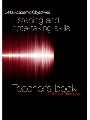 Delta Academic Objectives - Listening and Note Taking Skills B2-C1, Teacher's Book