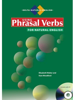 Using Phrasal Verbs for Natural English, with Audio CD