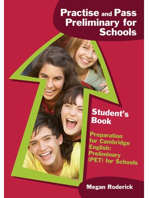 Practise and Pass Preliminary for Schools, Student's Book