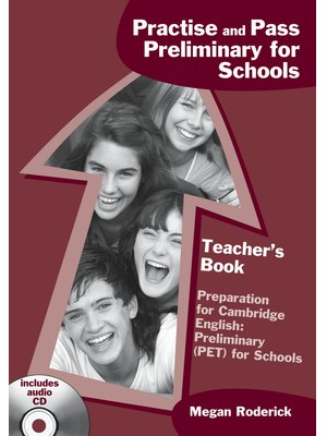 Practise and Pass Preliminary for Schools, Teacher's Book + Audio CD