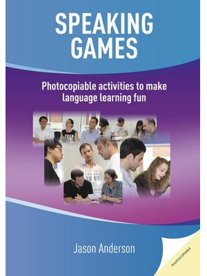 Speaking Games, Photocopiable activities  to make language learning fun