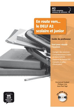 En route vers…le DELF scolaire et junior A2 - Guide du professeur + CD-Rom