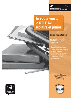 En route vers… le DELF A2 scolaire et junior, Guide du professeur + CD-ROM