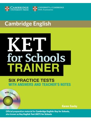 KET for Schools Trainer, Six Practice Tests with Answers, Teacher's Notes and Audio CDs (2)