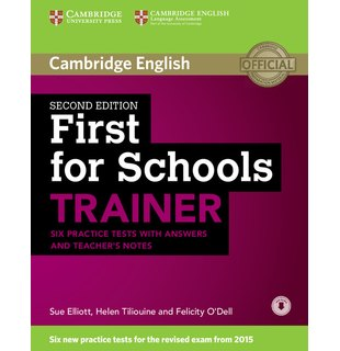 First for Schools, Trainer Six Practice Tests with Answers and Teachers Notes with Audio