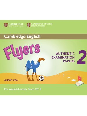 Flyers 2, Audio CDs for Revised Exam from 2018