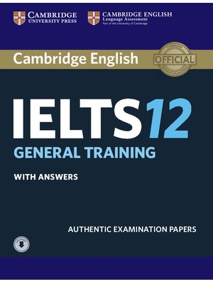 Cambridge IELTS 12, General Training Student's Book with Answers with Audio