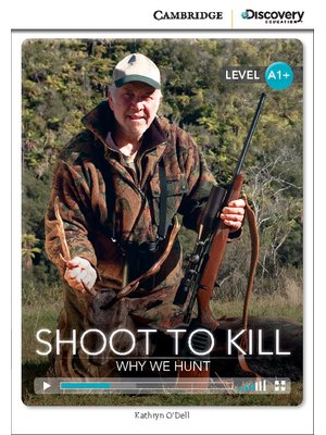 Shoot to Kill: Why We Hunt, High Beginning
