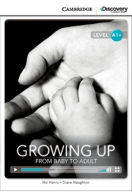 Growing Up: From Baby to Adult High Beginning Book with Online Access