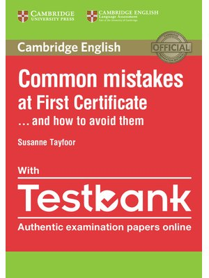 Common Mistakes at First Certificate... and How to Avoid Them with Testbank