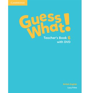 Guess What! Level 6, Teacher's Book with DVD British English