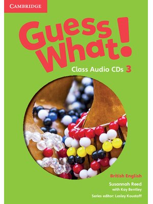 Guess What! Level 3, Class Audio CDs (2) British English