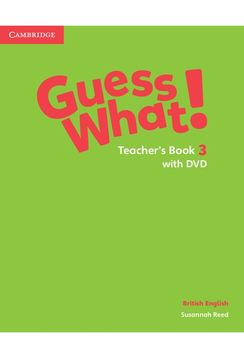 Guess What! Level 3 Teacher's Book with DVD British English
