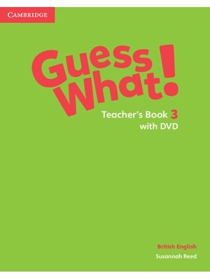 Guess What! Level 3, Teacher's Book with DVD British English