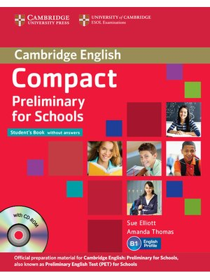 Compact Preliminary for Schools Student's Pack (Student's Book without Answers with CD-ROM, Workbook without Answers with Audio CD)