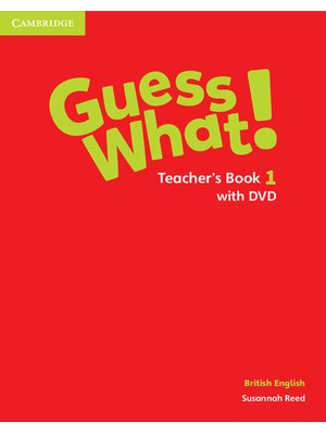 Guess What! Level 1 Teacher's Book with DVD British English