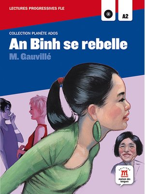 An Binh se rebelle. Lecture + CD (A2)