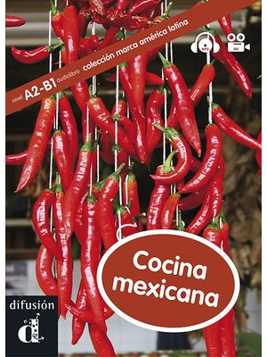 Cocina mexicana + CD + vídeo (level A2, B1)