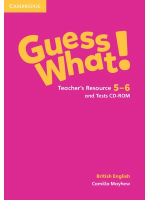 Guess What! Levels 5-6 Teacher's Resource and Tests CD-ROMs