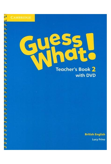 Guess What! Level 2 Teacher's Book with DVD British English