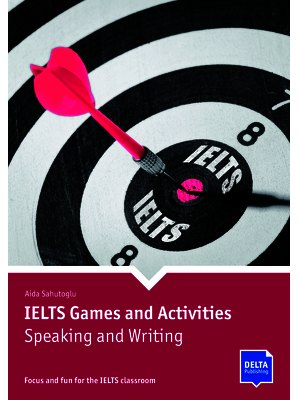 IELTS Games and Activities: Speaking and Writing