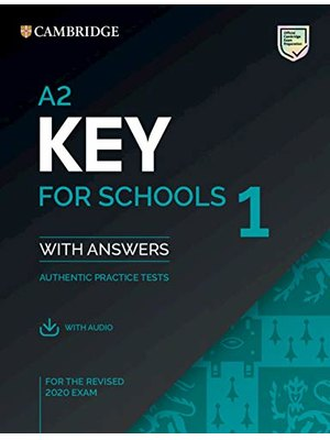 A2 Key for Schools 1 for the Revised 2020 Exam Student's Book with Answers with Audio : Authentic Practice Tests