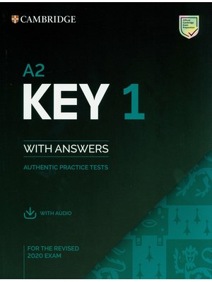 A2 Key 1 for the Revised 2020 Exam Student's Book with Answers with Audio : Authentic Practice Tests