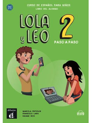 Lola y Leo paso a paso 2 – Libro del alumno + Audio descargable MP3