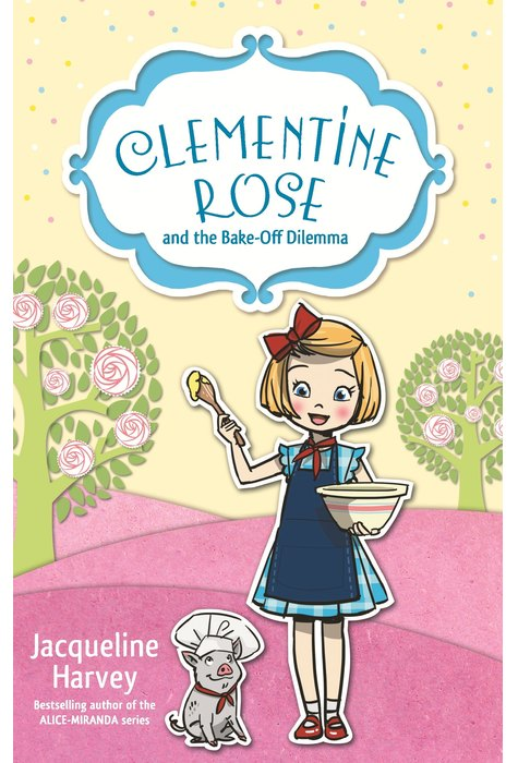 Clementine Rose. The Bake Off Dilemma