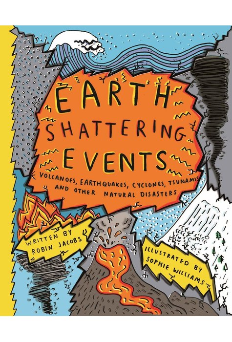 Earthshattering Events! : The Science Behind Natural Disasters