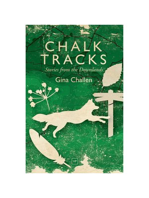 Chalk Tracks : Stories from the Downlands