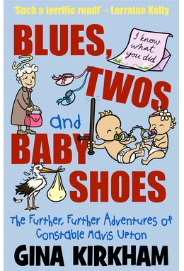 Blues, Twos and Baby Shoes : The Further, Further Adventures of Mavis Upton