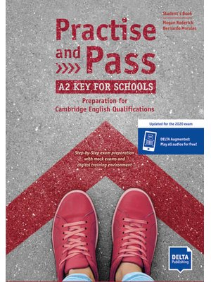 Practise and Pass A2 Key for Schools (Revised 2020 Exam) Student's Book + Delta Augmented + Online Activities