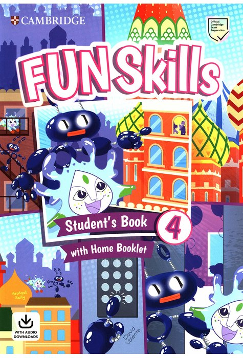 Fun Skills Level 4, Student's Book with Home Booklet and Downloadable Audio