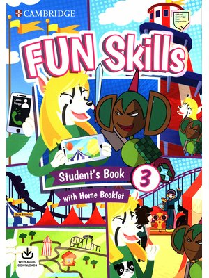 Fun Skills Level 3, Student's Book with Home Booklet and Downloadable Audio