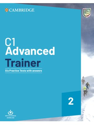 C1 Advanced Trainer 2, Six Practice Tests with Answers with Resources Download