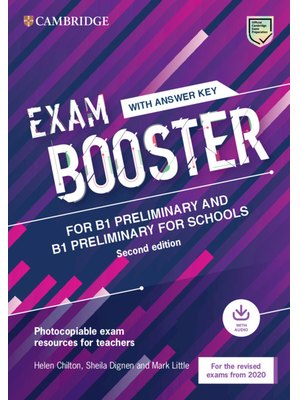 Exam Booster for B1 Preliminary and B1 Preliminary for Schools with Answer Key with Audio for the Revised 2020 Exams