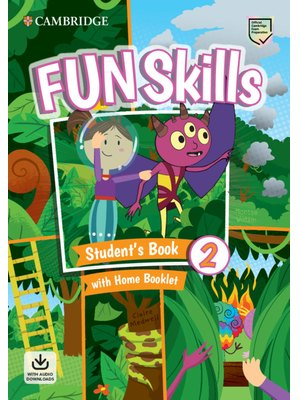 Fun Skills Level 2, Student's Book with Home Booklet and Downloadable Audio