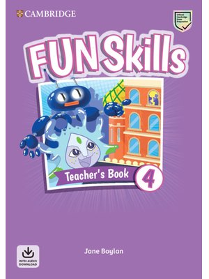 Fun Skills Level 4, Teacher's Book with Audio Download