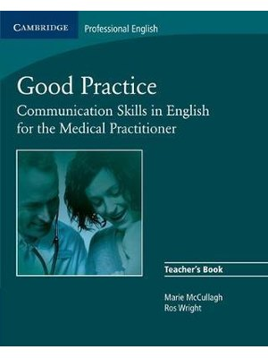 Good Practice, Teacher's Book - Communication Skills in English for the Medical Practitioner